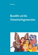 Peter Horn: Benedikt und die Schmetterlingsmenschen