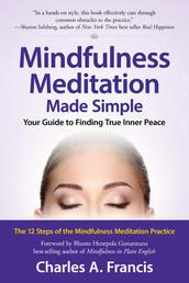 Mindfulness Meditation Made Simple - Your Guide to Finding True Inner Peace