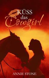 Küss das Cowgirl