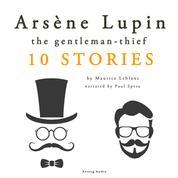 Arsène Lupin, gentleman-thief: 10 stories