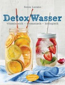 Sonia Lucano: Detox Wasser - zum Kuren, Abnehmen und Wohlfühlen ★★★