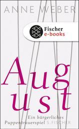 August - Ein bürgerliches Puppentrauerspiel