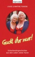 Louise Fokkens: Guckt ihr nur! ★★★