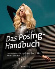 Das Posing-Handbuch - Der Leitfaden für perfekte Porträts von Kopf bis Fuß