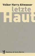 Volker Harry Altwasser: Letzte Haut ★★★★★