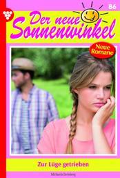 Der neue Sonnenwinkel 86 – Familienroman - Zur Lüge getrieben