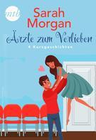 Sarah Morgan: Sarah Morgan - Ärzte zum Verlieben - 4 Kurzgeschichten