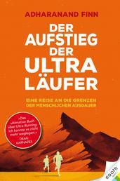 Der Aufstieg der Ultra-Läufer - Eine Reise an die Grenzen der menschlichen Ausdauer