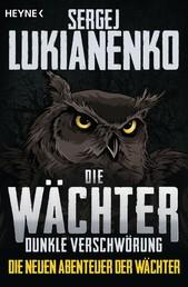 Die Wächter - Dunkle Verschwörung - Roman