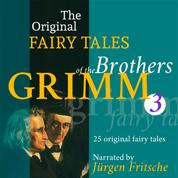 The Original Fairy Tales of the Brothers Grimm. Part 3 of 8. - Incl. Little Snow-White, Rumpelstiltskin, King Thrushbeard, The golden goose, The twelve huntsmen, How six men got on in the world, and many more.