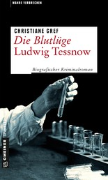 Die Blutlüge - Ludwig Tessnow - Biografischer Kriminalroman