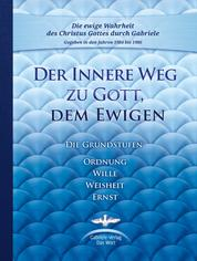 Der Innere Weg zum kosmischen Bewusstsein - Die Grundstufen Ordnung, Wille, Weisheit, Ernst