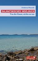 Friederun Pleterski: Dalmatinisches Inselbuch