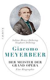 Giacomo Meyerbeer - Der Meister der Grand Opéra