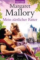 Margaret Mallory: Mein zärtlicher Ritter ★★★★