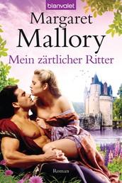 Mein zärtlicher Ritter - Roman