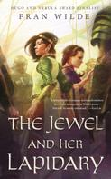Fran Wilde: The Jewel and Her Lapidary ★★★★★