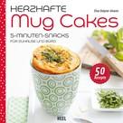 Èlise Delprat-Alvares: Herzhafte Mug Cakes ★★