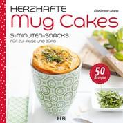 Herzhafte Mug Cakes - 5-Minuten-Snacks für Zuhause und Büro