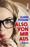 Karin Fossum: Also, von mir aus ★★★