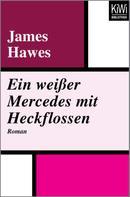 James Hawes: Ein weißer Mercedes mit Heckflossen