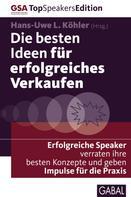 Hans-Uwe L. Köhler: Die besten Ideen für erfolgreiches Verkaufen