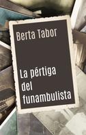 Berta Tabor: La pértiga del funambulista
