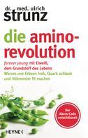 Ulrich Strunz: Die Amino-Revolution ★