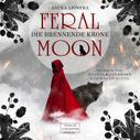 Asuka Lionera: Die brennende Krone - Feral Moon, Band 3 (ungekürzt) ★★★★★