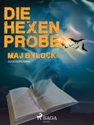 Maj Bylock: Die Hexenprobe ★★★★