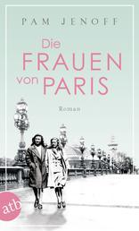 Die Frauen von Paris - Roman