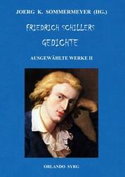 Friedrich Schillers Gedichte. Ausgewählte Werke II