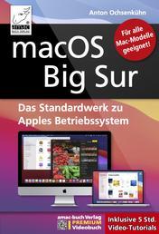macOS Big Sur - Das Standardwerk zu Apples Betriebssystem - Für Ein- und Umsteiger - PREMIUM Videobuch: Buch + 5 h Videotutorials