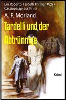 A. F. Morland: Tardelli und der Abtrünnige