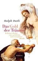 Ralph Dutli: Das Gold der Träume