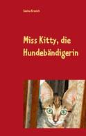 Sabine Kranich: Miss Kitty, die Hundebändigerin