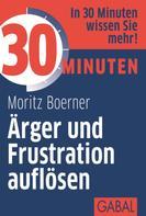 Moritz Boerner: 30 Minuten Ärger und Frustration auflösen ★★★★
