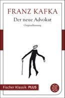 Franz Kafka: Der neue Advokat