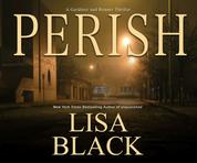Perish - A Gardiner and Renner Thriller 3 (Unabridged)