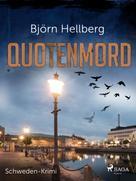 Björn Hellberg: Quotenmord - Schweden-Krimi