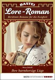 Lore-Roman 59 - Liebesroman - Ihre barmherzige Lüge