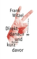 Frank Witzel: Direkt danach und kurz davor