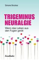 Simone Brockes: Trigeminus-Neuralgie