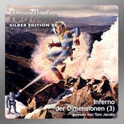 "Perry Rhodan Silber Edition 86: Inferno der Dimensionen (Teil 3) - Perry Rhodan-Zyklus ""Aphilie"""