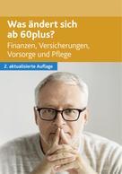 Otto N. Bretzinger: Was ändert sich ab 60plus