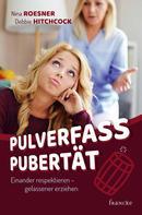 Nina Roesner: Pulverfass Pubertät