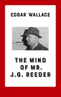 Edgar Wallace: The Mind of Mr. J. G. Reeder