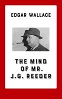 Edgar Wallace: The Mind of Mr. J. G. Reeder