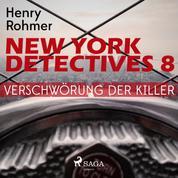 New York Detectives, 8: Verschwörung der Killer (Ungekürzt)