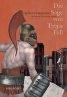 Franz Fühmann: Die Sage von Trojas Fall ★★★